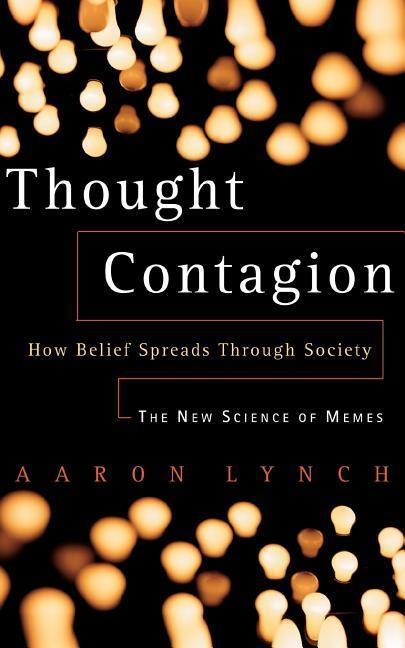 Thought Contagion: How Belief Spreads Through Society: The New Science of Memes als Taschenbuch
