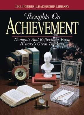 Thoughts on Achievement: Thoughts and Reflections from History's Great Thinkers als Buch