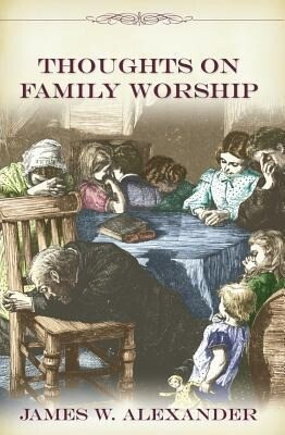 Thoughts on Family Worship als Buch