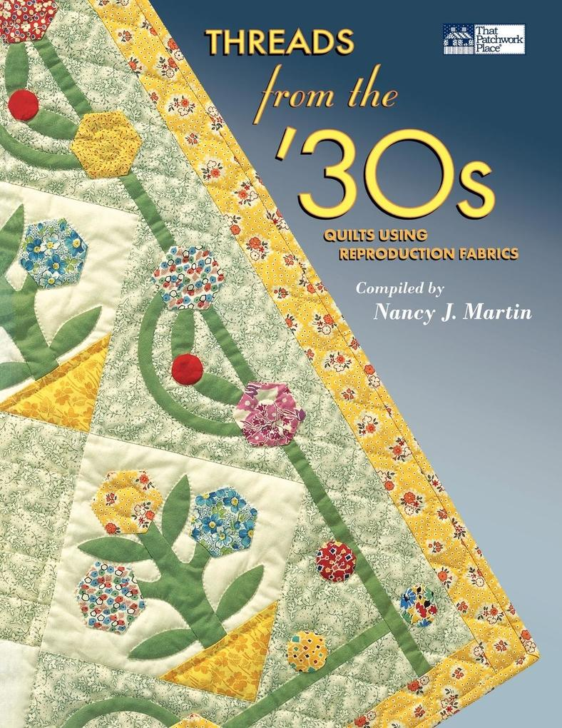 Threads from the '30s: Quilts Using Reproduction Fabrics als Taschenbuch