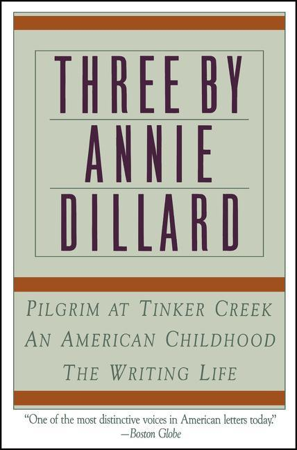 Three by Annie Dillard: The Writing Life, an American Childhood, Pilgrim at Tinker Creek als Taschenbuch