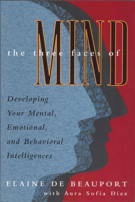 The Three Faces of Mind: Think, Feel, and ACT to Your Highest Potential als Taschenbuch
