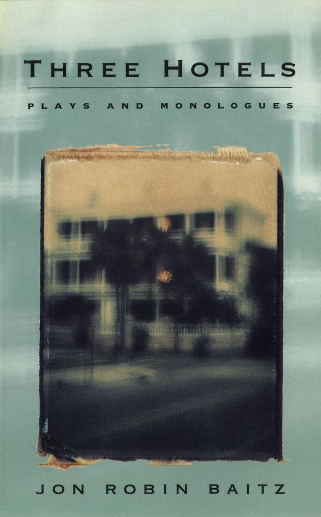 Three Hotels: Plays and Monologues als Taschenbuch