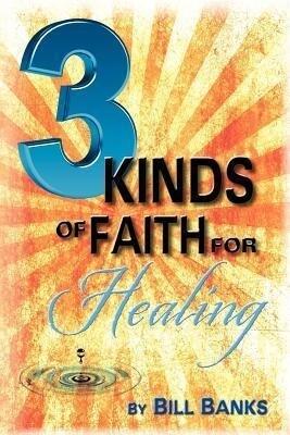 Three Kinds of Faith for Healing als Taschenbuch