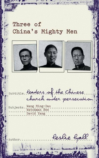 Three of China's Mighty Men: Leaders of Chinese Church Under Persecution als Taschenbuch