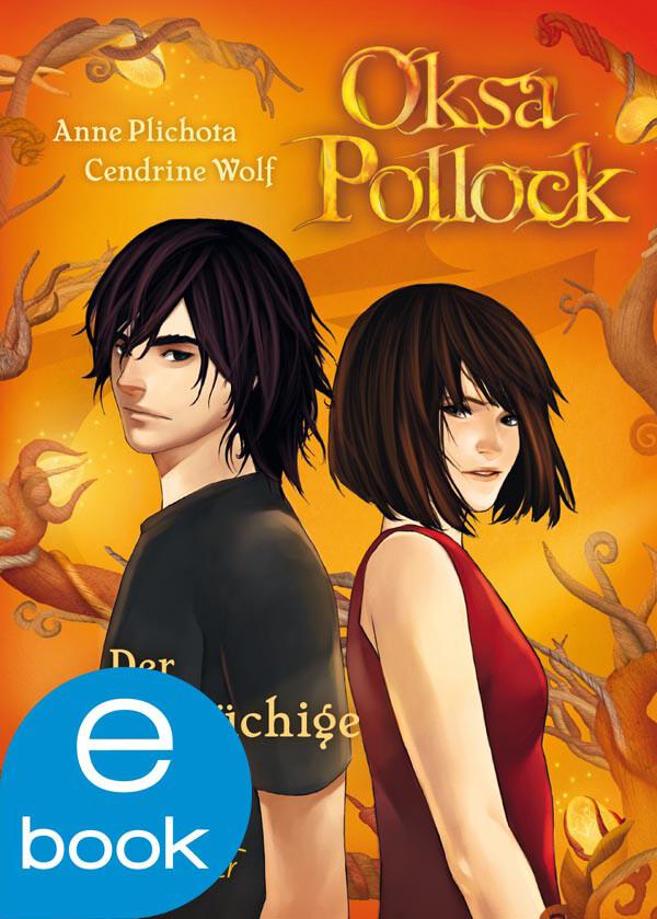 Oksa Pollock. Der Treubrüchige als eBook von Anne Plichota, Cendrine Wolf