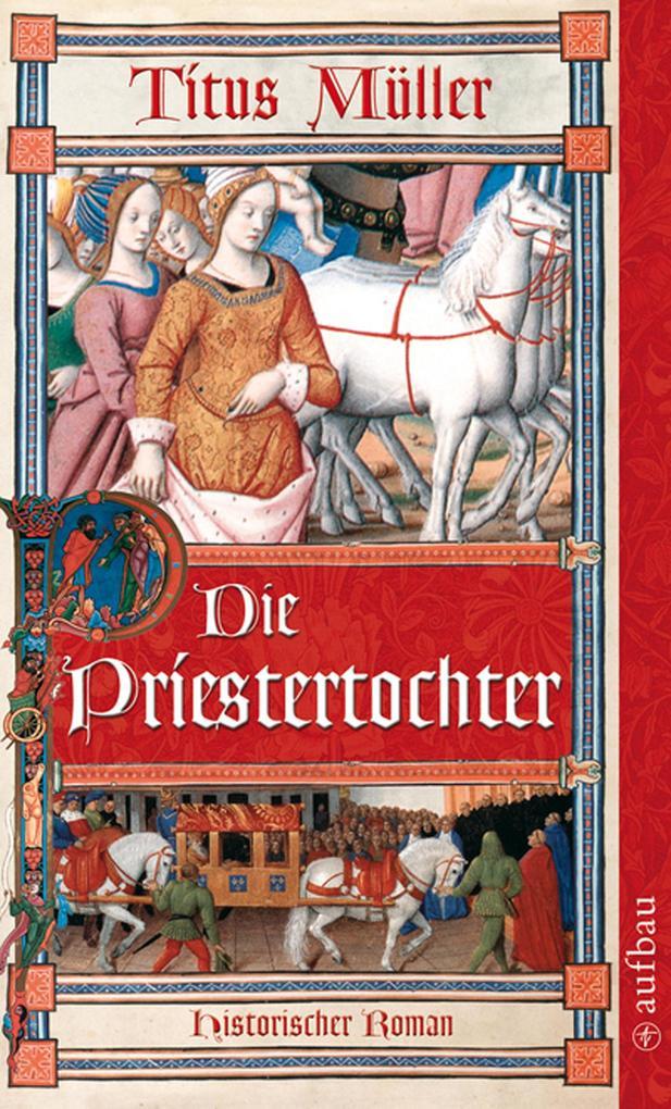 Die Priestertochter als eBook von Titus Müller