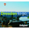 BRIGITTE - Dresden to go