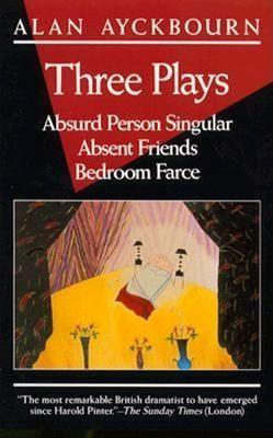 Three Plays: Absurd Person Singular; Absent Friends; Bedroom Farce als Taschenbuch