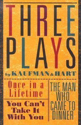 Three Plays by Kaufman and Hart: Once in a Lifetime, You Can't Take It with You and the Man Who Came to Dinner als Taschenbuch