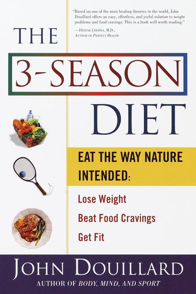 The 3-Season Diet: Eat the Way Nature Intended to Lose Weight, Beat Food Cravings, Get Fit als Taschenbuch