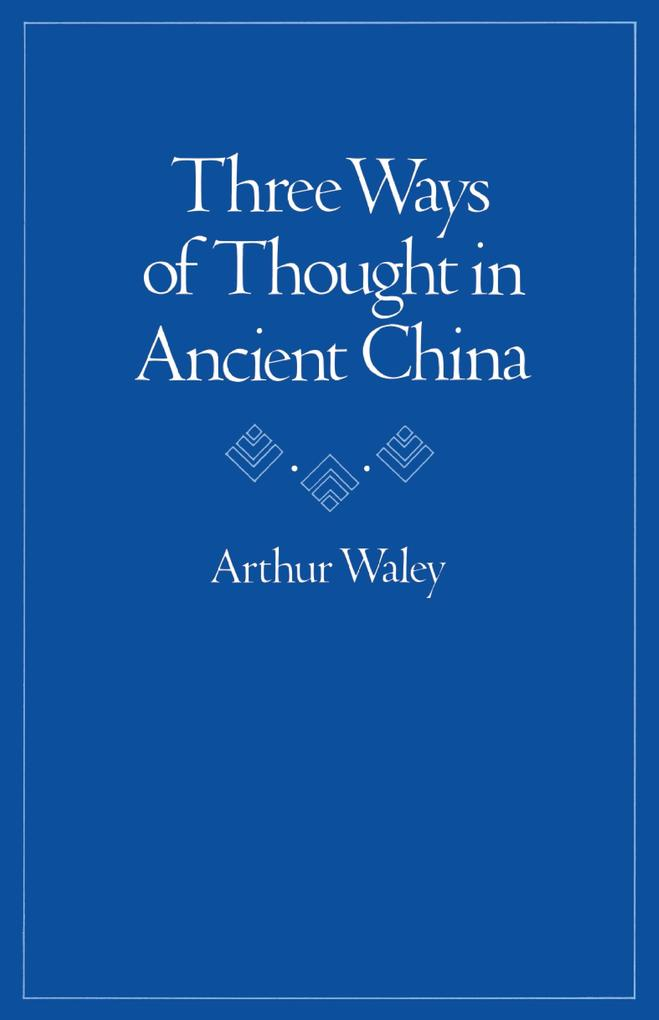 Three Ways of Thought in Ancient China als Taschenbuch