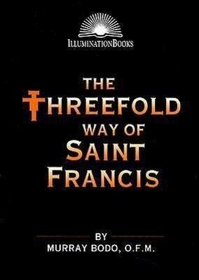 The Threefold Way of St. Francis als Taschenbuch