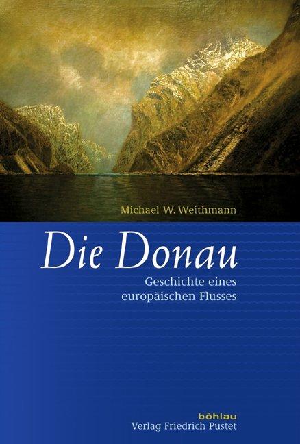 Die Donau als Buch von Michael W. Weithmann