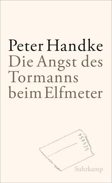Die Angst des Tormanns beim Elfmeter als Buch von Peter Handke