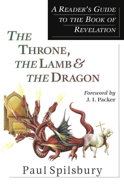 The Throne, the Lamb & the Dragon: A Reader's Guide to the Book of Revelation als Taschenbuch