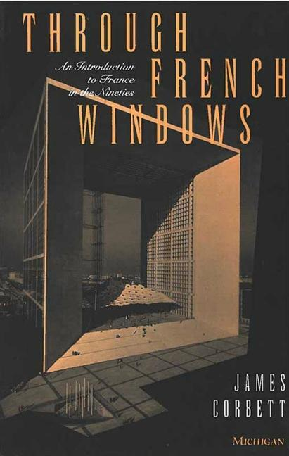 Through French Windows: An Introduction to France in the Nineties als Taschenbuch