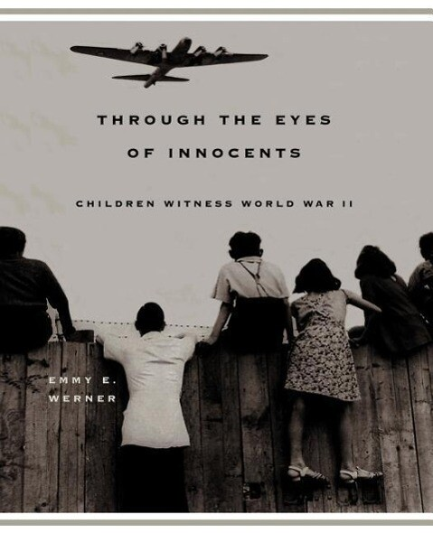 Through the Eyes of Innocents: Children Witness World War II als Taschenbuch