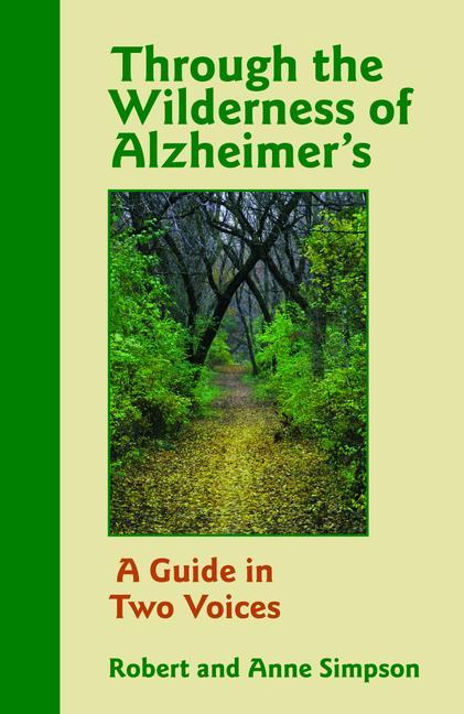 Through the Wilderness of Alzheimer's: A Guide in Two Voices als Taschenbuch