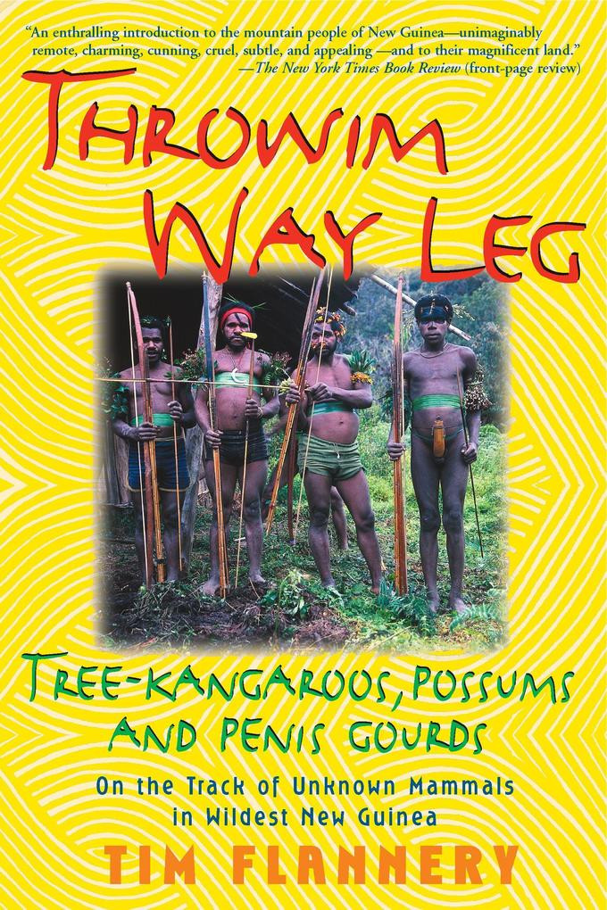 Throwim Way Leg: Tree-Kangaroos, Possums, and Penis Gourds als Taschenbuch