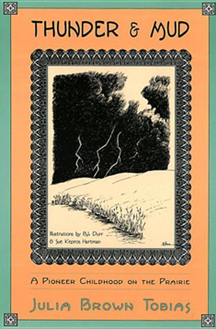 Thunder & Mud: A Pioneer Childhood on the Prairie als Taschenbuch