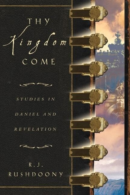 Thy Kingdom Come: Studies in Daniel and Revelation als Taschenbuch