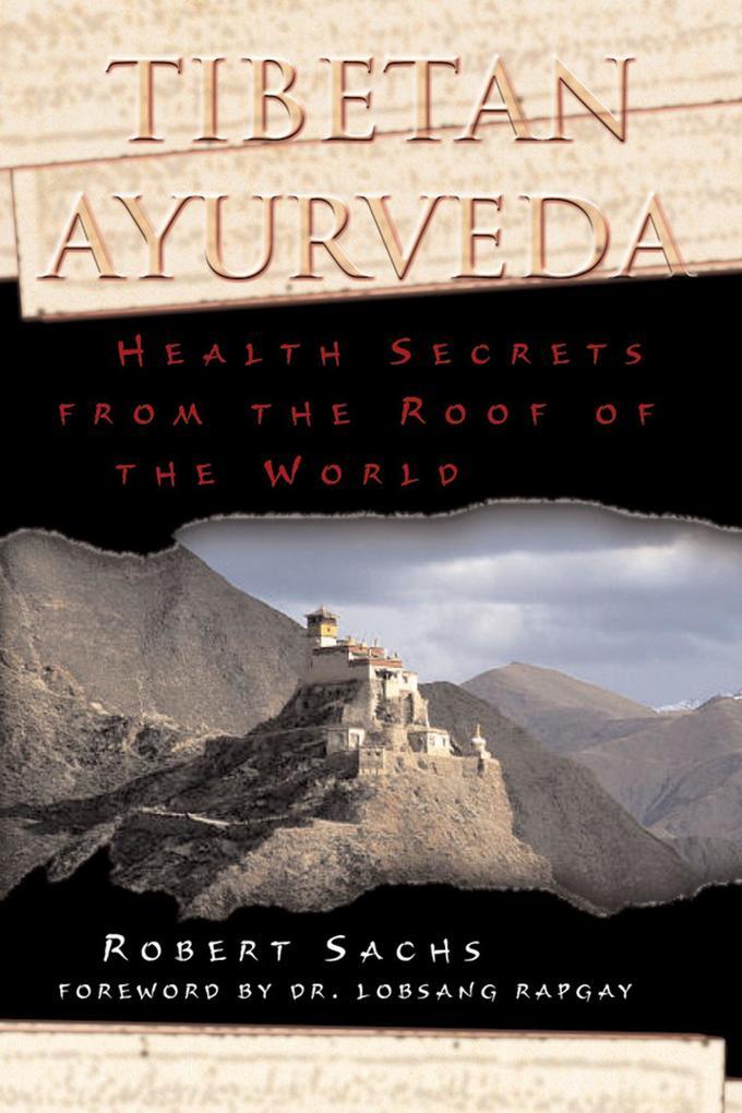 Tibetan Ayurveda: Health Secrets from the Roof of the World als Taschenbuch