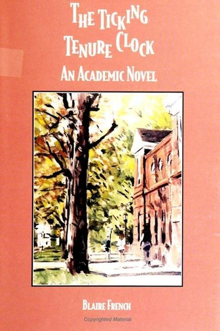 Ticking Tenure Clock: An Academic Novel als Taschenbuch