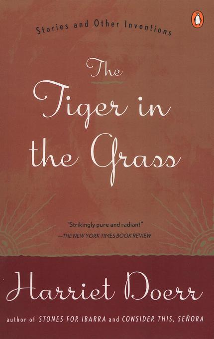 The Tiger in the Grass: Stories and Other Inventions als Taschenbuch