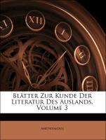 Blätter Zur Kunde Der Literatur Des Auslands, Volume 3 als Taschenbuch von Anonymous - Nabu Press