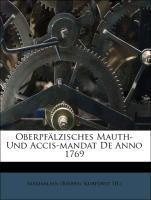 Oberpfälzisches Mauth- Und Accis-mandat De Anno 1769 als Taschenbuch