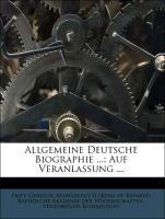 Allgemeine Deutsche Biographie ...: Auf Veranlassung ... als Taschenbuch