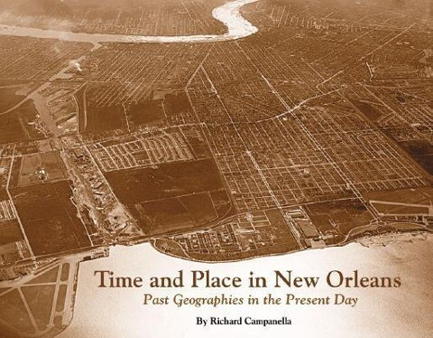 Time and Place in New Orleans: Past Geographies in the Present Day als Buch