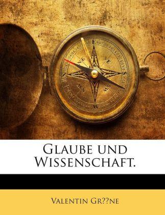 Glaube Und Wissenschaft als Taschenbuch von Valentin Gröne