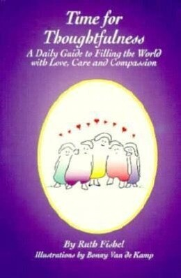 Time for Thoughtfulness: A Daily Guide to Filling the World with Love, Care and Compassion als Taschenbuch