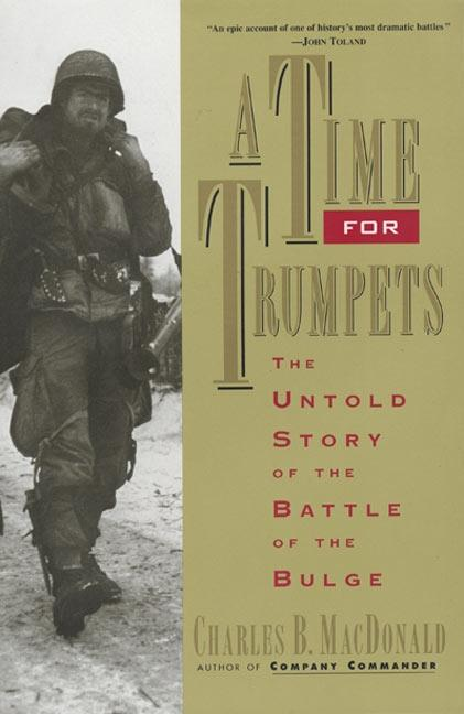 A Time for Trumpets: The Untold Story of the Battle of the Bulge als Taschenbuch