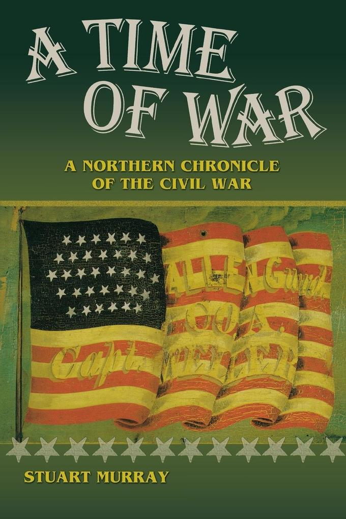 A Time of War: A Northern Chronicle of the Civil War als Taschenbuch