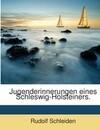 Erinnerungen Eines Schleswig-holsteiners, Volumes 1-2