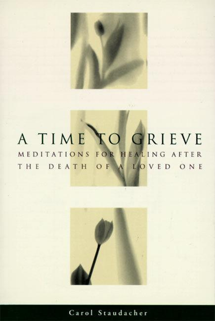 A Time to Grieve: Meditations for Healing After the Death of a Loved One als Taschenbuch