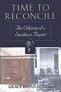 Time to Reconcile: The Odyssey of a Southern Baptist als Taschenbuch