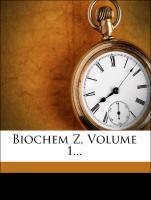 Biochem Z, Volume 1... als Taschenbuch von Anonymous