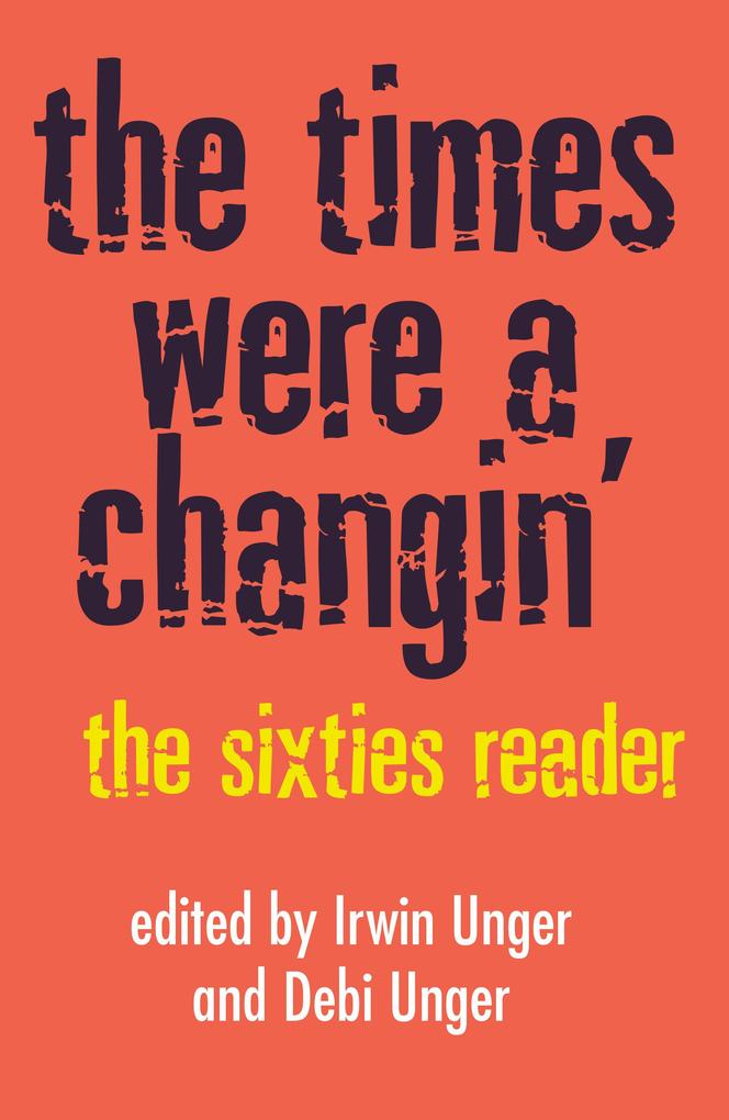 The Times Were a Changin': The Sixties Reader als Taschenbuch