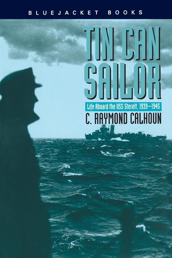 Tin Can Sailor: Life Aboard the USS Sterett, 1939 1945 als Taschenbuch