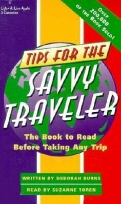 Tips for the Savvy Traveler: The Audiobook to Hear Before Taking Any Trip als Hörbuch