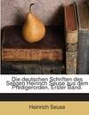 Die Deutschen Schriften Des Seligen Heinrich Seuse Aus Dem Predigerorden, Volume 1...