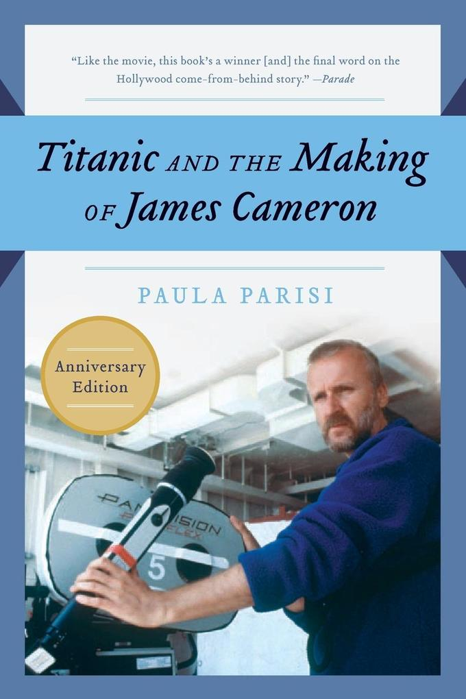 Titanic and the Making of James Cameron als Taschenbuch