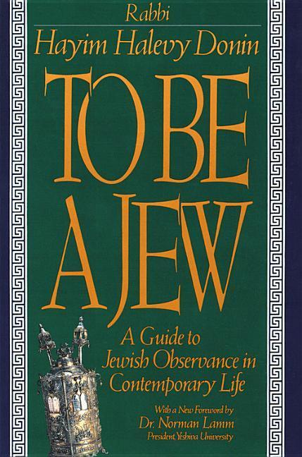 To Be a Jew: A Guide to Jewish Observance in Contemporary Life als Taschenbuch