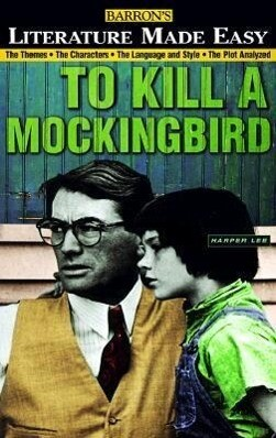 To Kill a Mockingbird: The Themes - The Characters - The Language and Style - The Plot Analyzed als Taschenbuch
