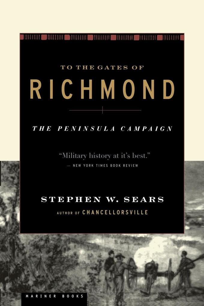 To the Gates of Richmond: The Peninsula Campaign als Buch