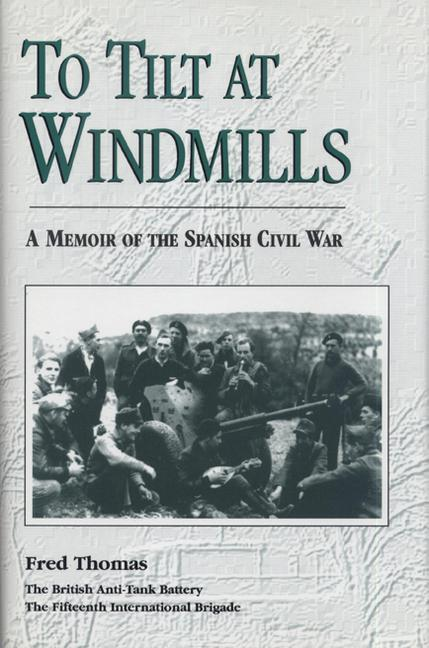 To Tilt at Windmills: A Memoir of the Spanish Civil War als Buch